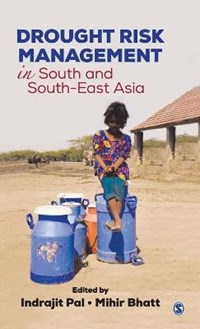 Drought Risk Management in South and South-East Asia | Indrajit Pal ; Mihir Bhatt |