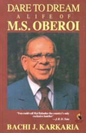 Dare to Dream a Life of M.S. Oberoi