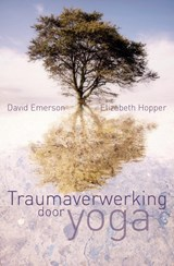 Traumaverwerking door yoga | David Emerson ; Elizabeth Hopper |