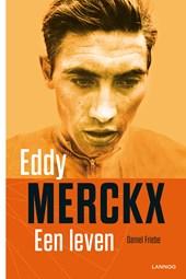 Eddy Merckx, een leven
