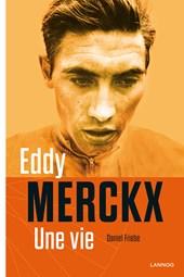 Eddy Merckx, une vie