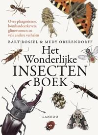 Het wonderlijke insectenboek | Bart Rossel ; Medy Oberendorff |