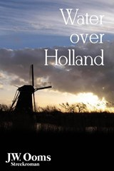 Water over Holland | Johannes Willem Ooms |