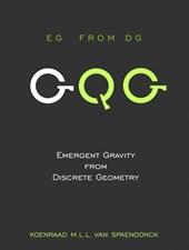 Emergent Gravity from Discrete Geometry  [ EG from DG ]