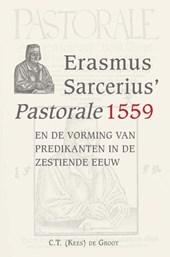 Erasmus Sarcerius' Pastorale (1559)en de vorming vanpredikanten in de zestiende eeuw