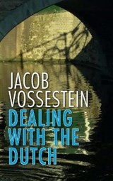 Dealing with the Dutch | J. Vossestein |