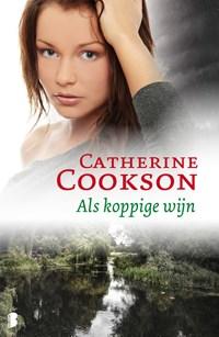 Als koppige wijn | Catherine Cookson |