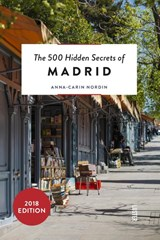 The 500 hidden secrets of Madrid | Anna-Carin Nordin |