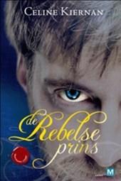 Moorehawke-trilogie De rebelse Prins