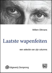 Laatste wapenfeiten - grote letter uitgave | Willem Oltmans |