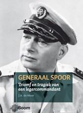 Generaal Spoor -  Triomf en tragiek van een legercommandant