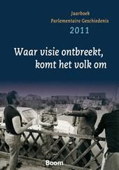 Jaarboek parlementaire geschiedenis / 2011 Waar visie ontbreekt, komt het volk om