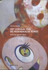 De kunst van het kijken : Het verhaal van de hedendaagse kunst