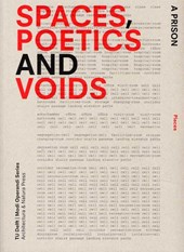Spaces, Poetics and Voids | Simone Pizzagalli ; Marc Schoonderbeek ; Nicolo Privileggio |