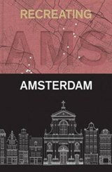Recreating Amsterdam | Fred Feddes |