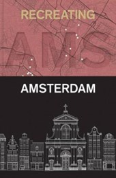Recreating Amsterdam