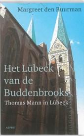 Het Lübeck van de Buddenbrooks.Thomas Mann in Lübeck.