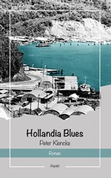 Hollandia Blues | Peter Klencke |