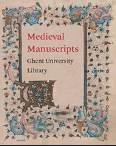 Medieval Manuscripts. Ghent University Library | Albert Derolez |