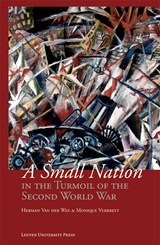 A small nation in the turmoil of the Second World War | Herman Van der Wee ; Monique Verbreyt |