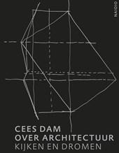 Cees Dam over architectuur