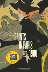 Prints in Paris 1900. From Elite to the Street