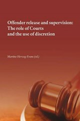 Offender release and supervision: the role of courts and the use of discretion | Martine Herzog-Evans |