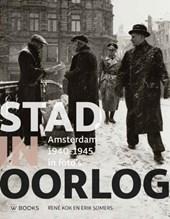 Stad in oorlog - Amsterdam 40-45