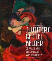 Sluijters, Gestel, Kelder - De passie van verzamelaar Wim Selderbeek