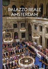 Palazzo Reale Amsterdam - Il palazzo della città da 400 anni