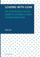 Leading With Lean, An experience-based guide to Leading a Lean Transformation | Philip Holt |