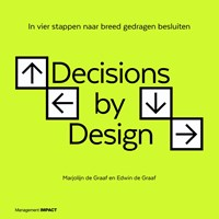 Decisions by design | Marjolijn de Graaf ; Edwin de Graaf |