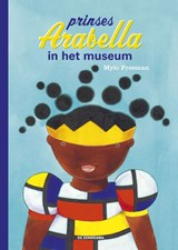 Prinses Arabella in het museum | Mylo Freeman |