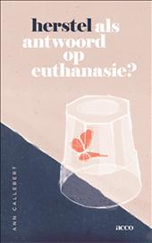 Herstel als antwoord op euthanasie?
