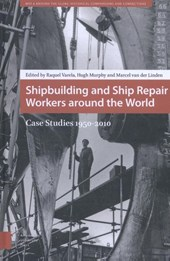 Shipbuilding and Ship Repair Workers around the World, Case Studies 1950-2010