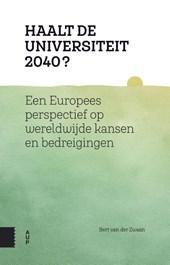 Haalt de universiteit 2040?, Korte beschouwingen over de universiteit van de toekomst