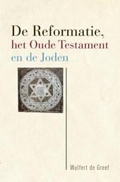 De Reformatie, het Oude Testament en de Joden