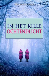 In het kille ochtendlicht | Anthonie Holslag & Thirza Meta ; David van Eijndhoven |