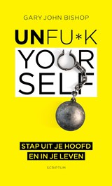 Unfu*k Yourself | Gary John Bishop |