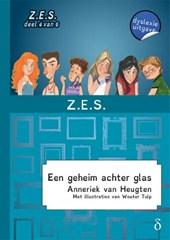 Z.E.S. Een geheim achter glas - dyslexie uitgave