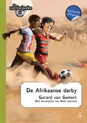 De voetbalgoden De Afrikaanse Derby - dyslexie uitgave
