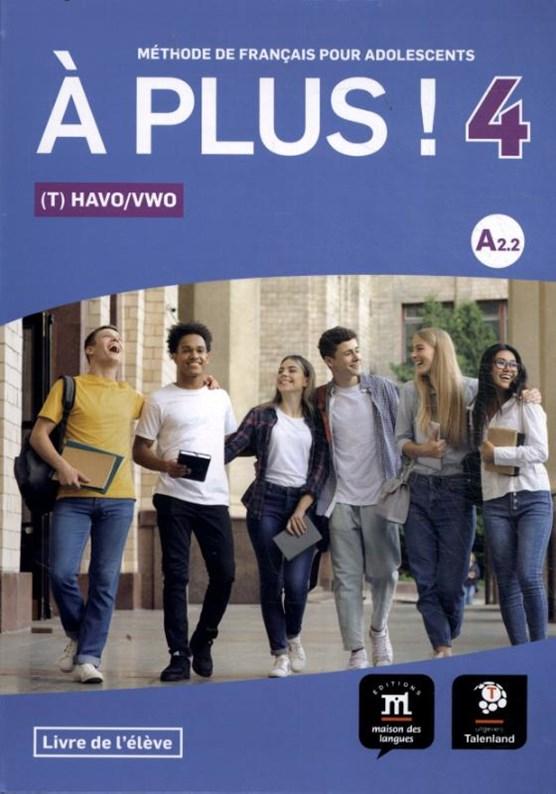 À plus ! 4 (T)HAVO/VWO Livre del'éleve
