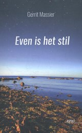 Even is het stil | Gerrit Massier |