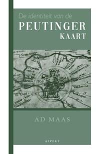 De identiteit van de Peutingerkaart | Ad Maas |