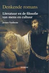 Denkende romans, Literatuur en de filosofie van mens en cultuur