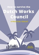 How to Survive the Dutch Works Council | Walter Landwier |