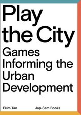 Play the City | Ekim Tan |