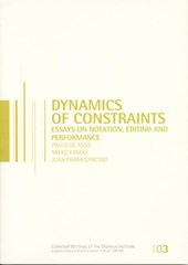 Subseries Orpheus Research Centre in Music Dynamics of Constraints | Paulo de Assis ; Mieko Kanno ; Juan Parra Cancino & Heike Vermeire |