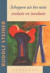 Scheppen uit het niets, evolutie en involutie