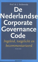 De Nederlandse Corporate Governance Code | J. Strikwerda ; Hans Strikwerda |
